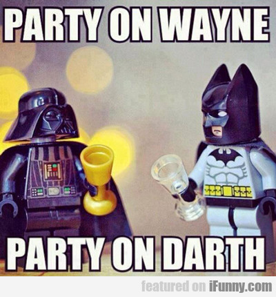 Party On Wayne...
