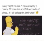 Every Night I M Like I Have Exactly 5 Hours