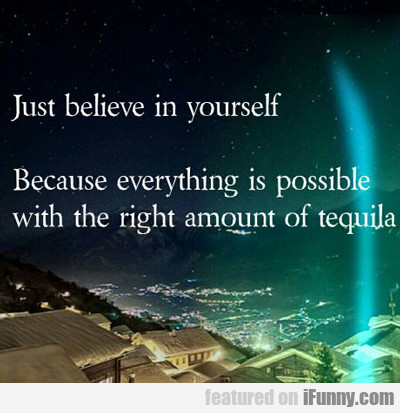 Just Believe In Yourself...