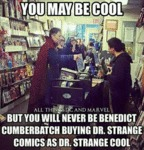 You May Be Cool, But You Will Never Be Benedict...