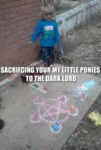 Sacrificing Your My Little Ponies To The Dark...