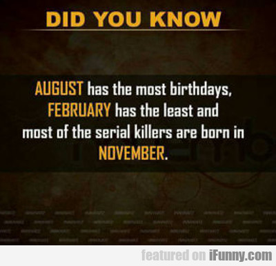 Did You Know August Has The Most Birthdays...