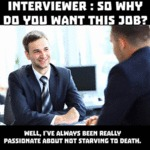 Interviewer: So Why Do You Want This Job?