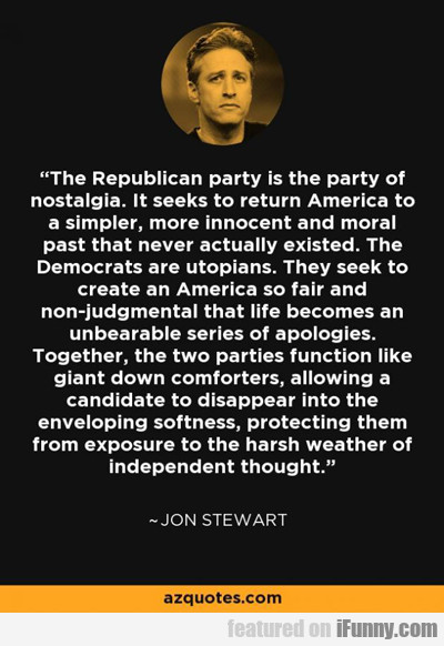 The Republican Party Is The Party Of Nostalgia...