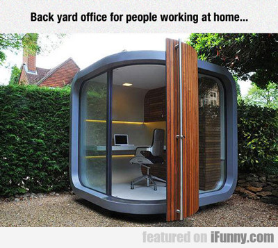 back yard office for people working at home...