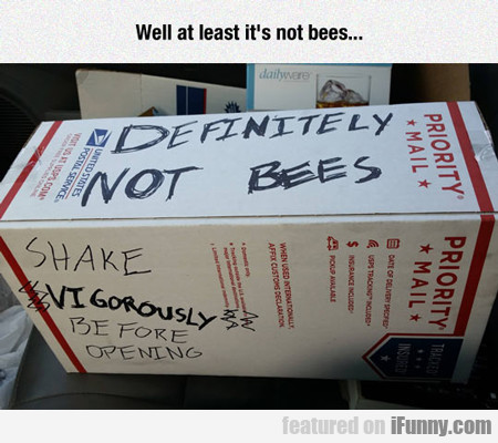 Well At Least It's Not Bees...
