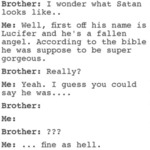 Brother I Wonder What Satan Looks Like