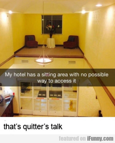 My Hotel Has A Sitting Area With No Possible...