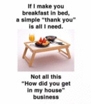 If I Make You Breakfast In Bed A Simple Thank You