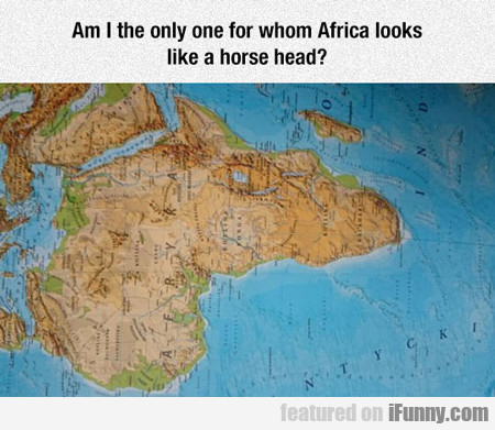 Am I The Only One For Whom Africa Looks Like...