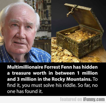 multimillionaire forrest fenn has hidden
