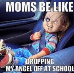 Moms Be Like Dopping My Angel Off At School