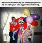 The Clown That Attended My First Birthday...