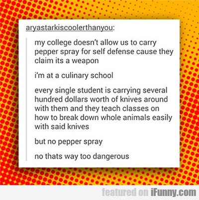 My College Doesn't Allow Us To Carry...