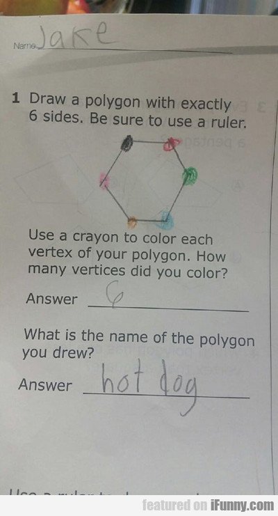 Draw A Polygon With Exactly Six Sides...