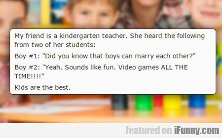 My Friend Is A Kindergarten Teacher...