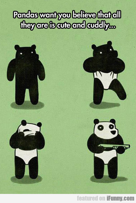 pandas want you believe that they are cute