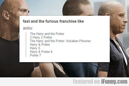 Fast And Furious Franchise...
