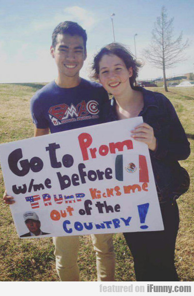 go to prom with me before...