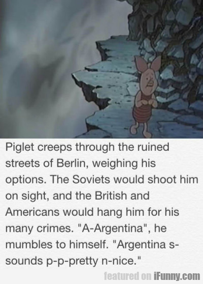 Piglet Creeps Through The...