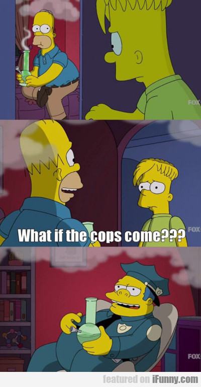 what if the cops come?