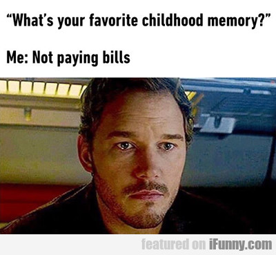What's Your Favorite Childhood Memory...
