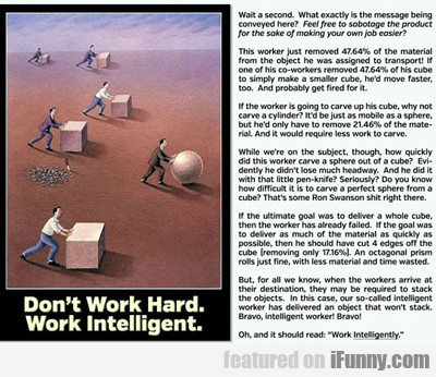 Don't Work Hard...
