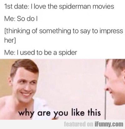 1st Date: I Love Spider-man Movies...