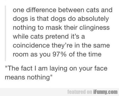 One Difference Between Cats And Dogs
