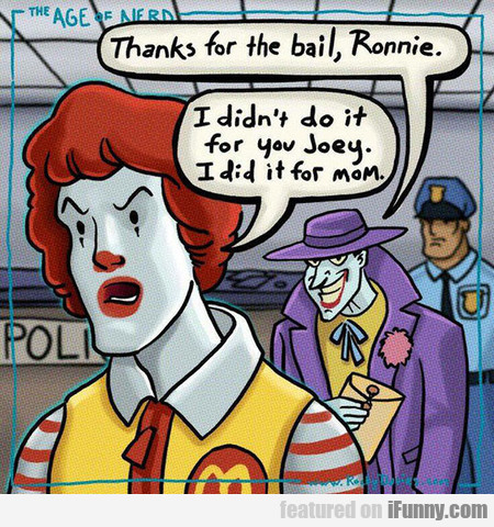 thanks for the bail, ronnie