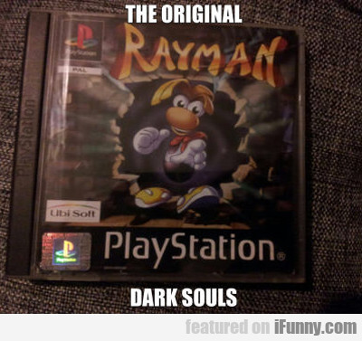The Original Dark Souls...