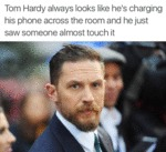 Tom Hardy Always Looks Like...