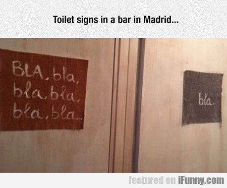Toilet Signs In A Bar In Madrid...