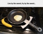Live By The Sword...