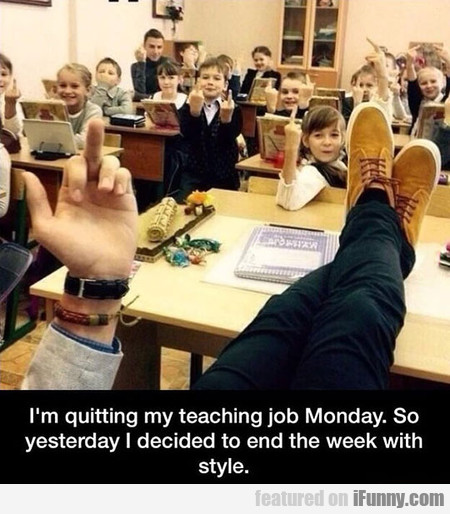 I'm Quitting My Teaching Job Monday