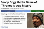 Snoop Dog Thinks Game Of Thrones Is True History