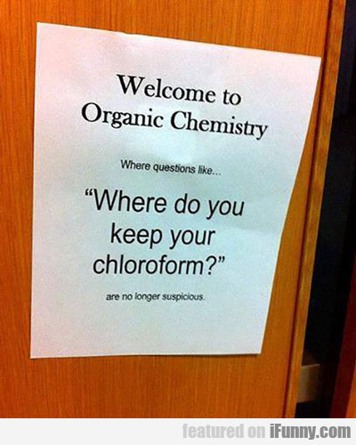 Welcome To Organic Chemistry Class...