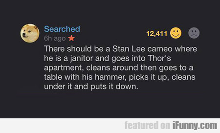 There Should Be A Stan Lee Cameo Where...