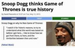 Snoop Dogg Thinks Game Of Thrones...