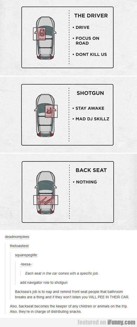 each seat in the car comes with a specific job