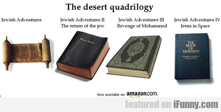 The Desert Quadrilogy...
