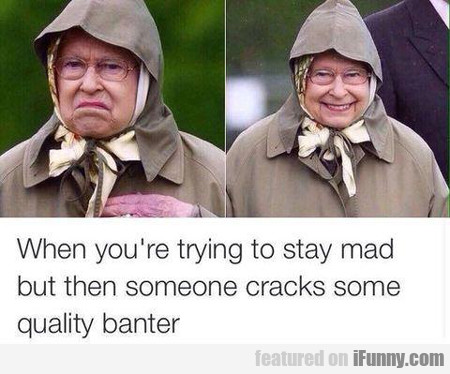 when you're trying to stay mad but...