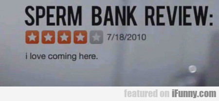 Sperm Bank Review...
