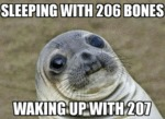 Sleeping With 206 Bones...