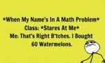 When My Name's In A Math Problem...