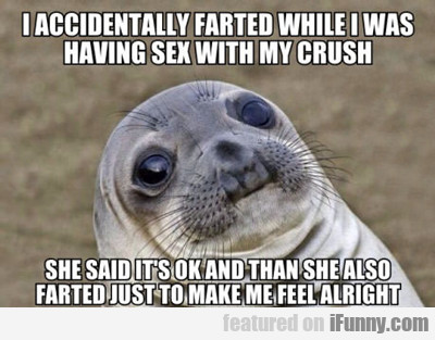 I Accidentally Farted While I Was Having Sex...