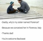 Daddy, Why's My Sister Named Florence?