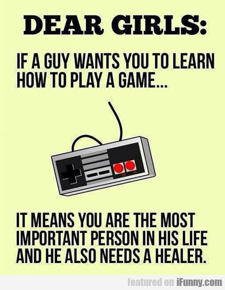 Dear Girls, If A Guy Wants You To Learn How To...
