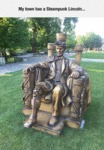 My Town Has A Steampunk Lincoln...