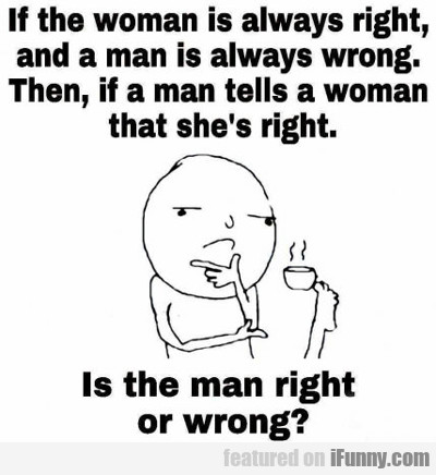If The Woman Is Always Right...